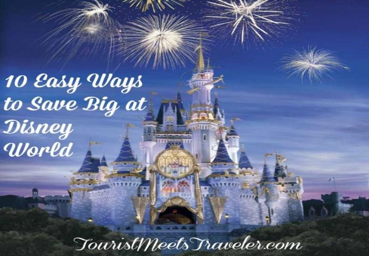 10 Easy Ways To Save Big At Disney World