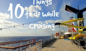 10 Things to Do While Cruising