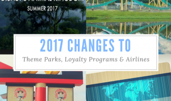 2017 Changes To Theme Parks, Loyalty Programs and Airlines