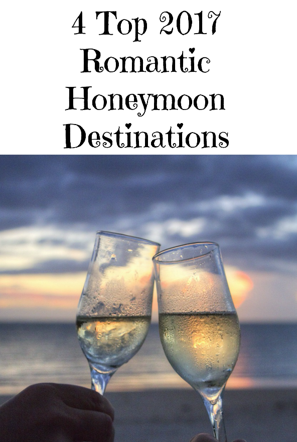 4 Top 2017 Romantic Honeymoon Destinations