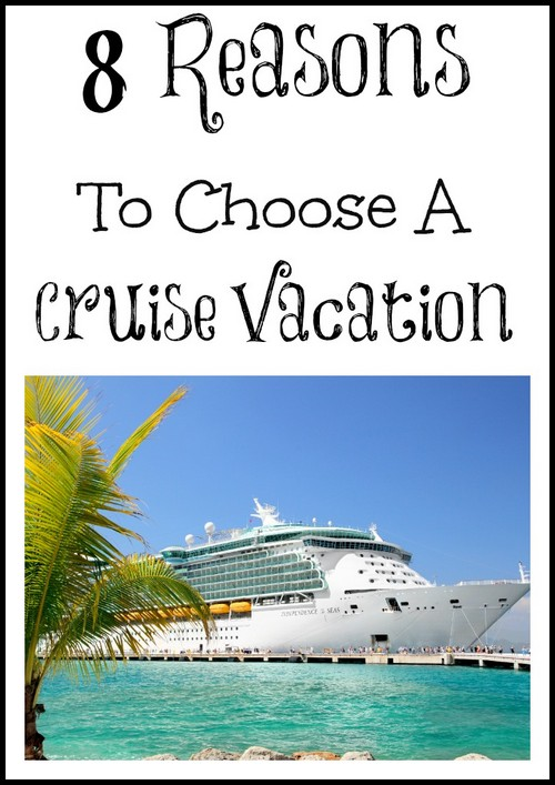 Cruise Vacation Travel: 8 Reasons To Choose A Cruise