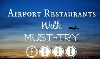 Airport Restaurants With Must-Try Food