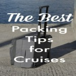 How To Pack For Cruises – Top Packing Tips