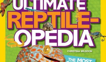 National Geographic Kids: Ultimate Reptileopedia – Fun and Educational Gift for Kids