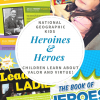 National Geographic Kids Heroines and Heroes: Children Learn About Valor and Virtue!
