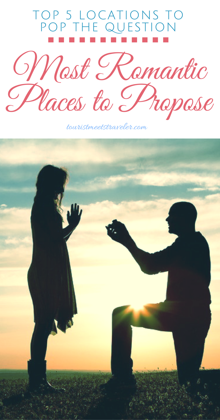 Places to Propose – 5 Most Romantic Locations to Pop the Question