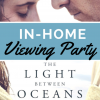 The Light Between Oceans At-home Screening Party With Friends #LightBetweenOceansBluray