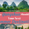 Why Yangshuo, China Should Be Your Next Summer Destination
