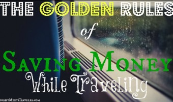 The Golden Rules of Saving Money While Traveling header