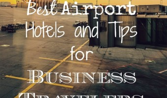Best Airport Hotels and Tips for Business Travelers