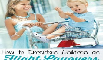 Flying With Children – How to Entertain Kids During Flight Layovers and Delays