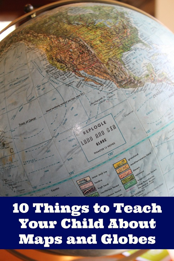 Teaching Your Child About Maps and Globes - Make Understanding and Interpretation Easy