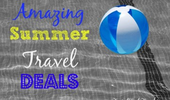 4 Amazing #SummerTravel Deals